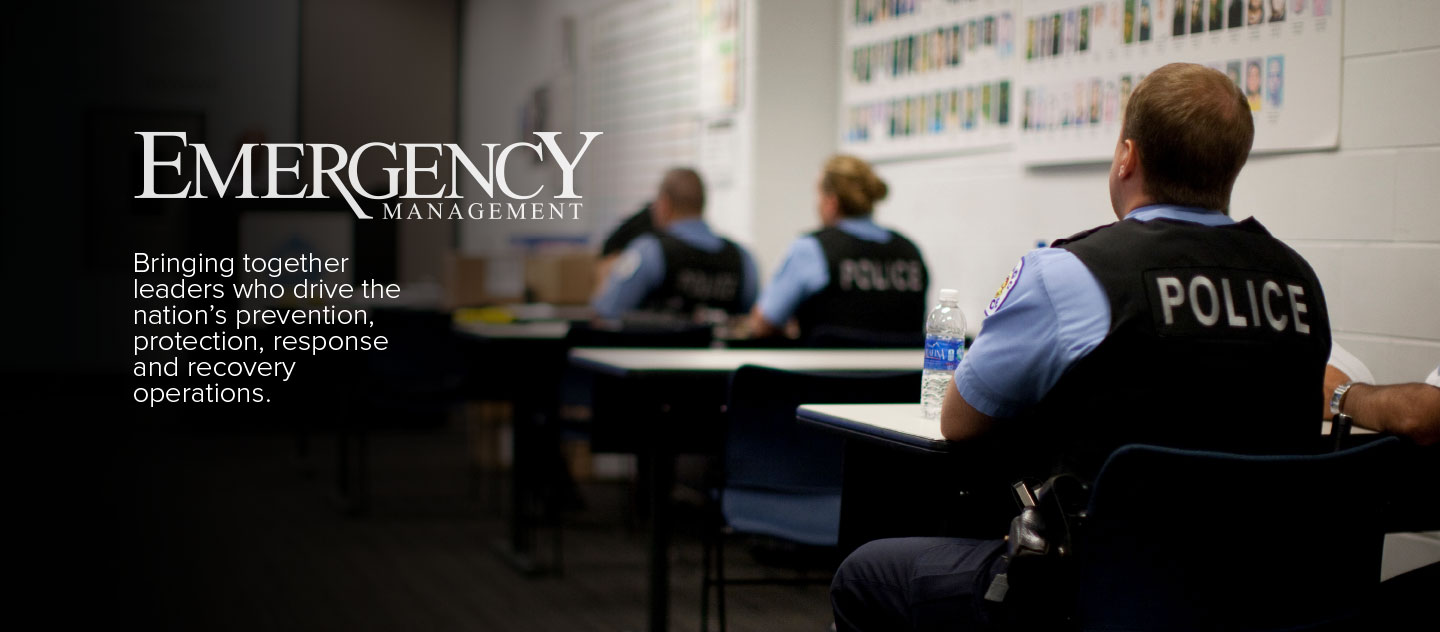Emergency Management - bringing together leaders who drive the nation's prevention, protection, response, and recovery operations.